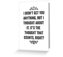 The Thought That Counts Snarky Card Greeting Card