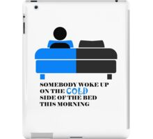 Cold Side of the Bed iPad Case/Skin