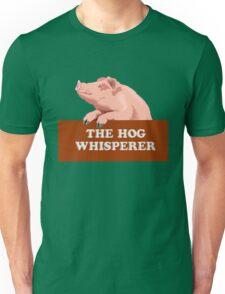 The hog whisperer Unisex T-Shirt