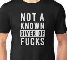 Not a known giver of fucks Unisex T-Shirt