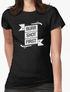 Burr Shot First (Black) Womens Fitted T-Shirt
