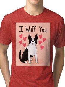 Boston Terrier Valentine Wuff You cute puppy black and white dog gift for lover Tri-blend T-Shirt