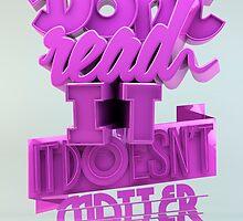 Don't read it, it doesn't matter. by Marc Urtasun