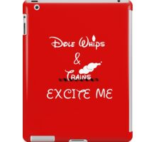 Dole Whips & Trains Excite Me iPad Case/Skin