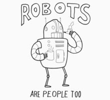 Robots are People Too- Black and White Cartoon Beauty and Powerful Message Kids Tee