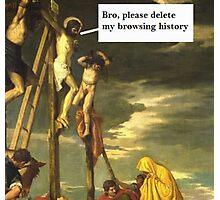 "Jesus says ""Delete My Browsing History"" Photographic Print"