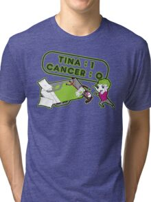 Tina Cancer Score Tri-blend T-Shirt