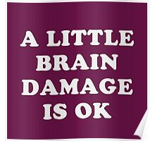 A little brain damage is ok Poster