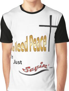 We Need Peace Graphic T-Shirt