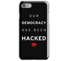 Democracy Hacked iPhone Case/Skin
