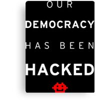 Democracy Hacked Canvas Print