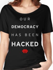 Democracy Hacked Women's Relaxed Fit T-Shirt