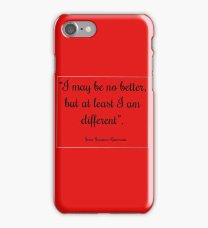 No Better But Different iPhone Case/Skin