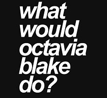 what would octavia blake do? Womens Fitted T-Shirt