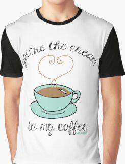 Cream in my Coffee Graphic T-Shirt