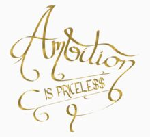 Ambition Is Priceless (Gold) Baby Tee