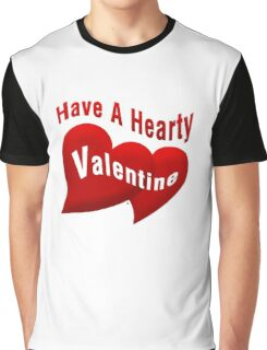 Have A Hearty Valentine Graphic T-Shirt