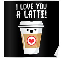Latte Love Poster