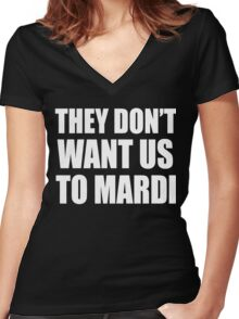 They Don't Want Us To Mardi- White Women's Fitted V-Neck T-Shirt