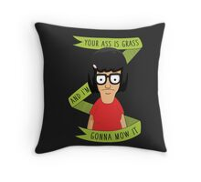 Your Ass is Grass Throw Pillow