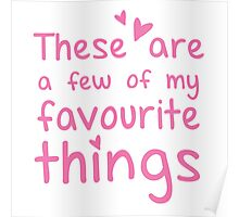 These are a few of my favourite things Poster