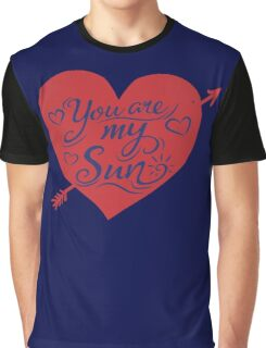 you are my sun Graphic T-Shirt