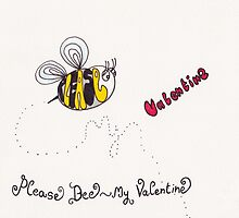 Please bee my valentine by Stevie the floating artist