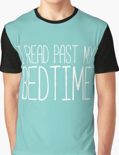 I Read Past My Bedtime Graphic T-Shirt