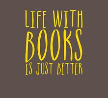 Life With Books Is Just Better Unisex T-Shirt
