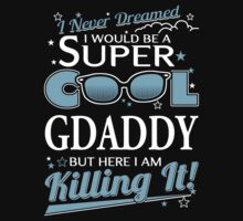 Super Cool GDADDY is Killing It by shara1985