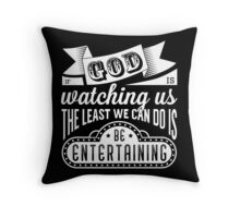 Be entertaining Throw Pillow