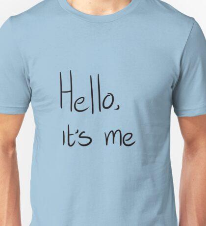 hello its me Unisex T-Shirt