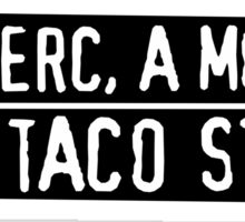 One Merc, A Mouth And A Taco Stand Sticker