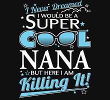Super Cool NANA is Killing It Women's Fitted Scoop T-Shirt