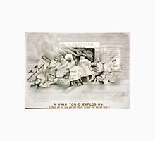 A hair tonic explosion - Currier & Ives - 1884 Unisex T-Shirt