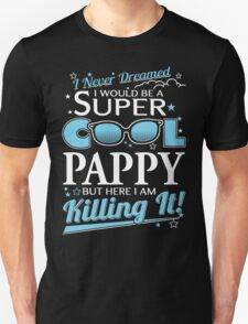Super Cool PAPPY is Killing It T-Shirt