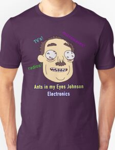 Ants In My Eyes Johnson II Unisex T-Shirt