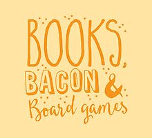 Books, Bacon and board games by jazzydevil