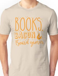 Books, Bacon and board games Unisex T-Shirt