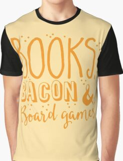 Books, Bacon and board games Graphic T-Shirt