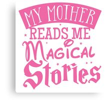 My mother reads me magical stories Canvas Print
