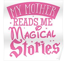 My mother reads me magical stories Poster