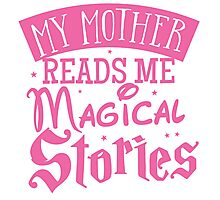 My mother reads me magical stories Photographic Print