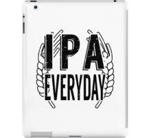 IPA Everyday - Beer Saying iPad Case/Skin