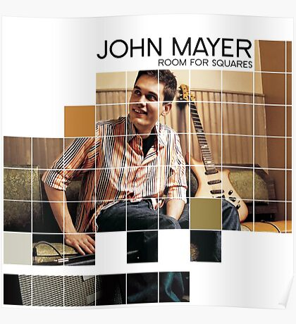 John Mayer room for squares Poster