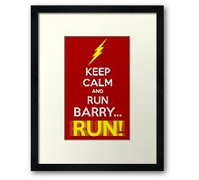 Keep Calm and RUN, BARRY... RUN! Framed Print