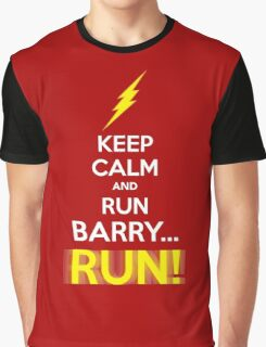 Keep Calm and RUN, BARRY... RUN! Graphic T-Shirt