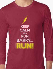 Keep Calm and RUN, BARRY... RUN! Long Sleeve T-Shirt