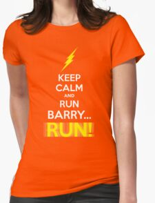 Keep Calm and RUN, BARRY... RUN! Womens Fitted T-Shirt