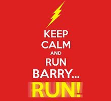 Keep Calm and RUN, BARRY... RUN! Unisex T-Shirt